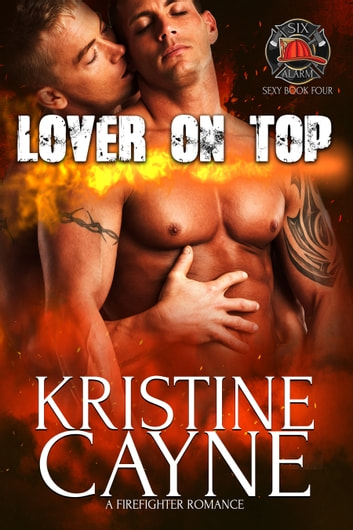 Lover on Top: A Firefighter Romance ebook by Kristine Cayne