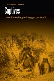 Captives - How Stolen People Changed the World ebook by Catherine M. Cameron