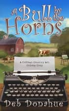 A Bull by the Horns ebook by Deb Donahue