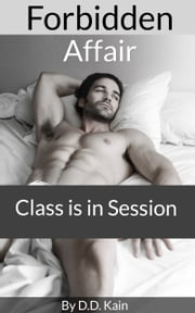 Forbidden Affair - Class is in Session ebook by D.D. Kain