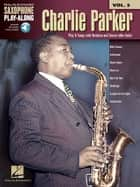 Charlie Parker Songbook - Saxophone Play-Along Volume 5 ebook by Charlie Parker
