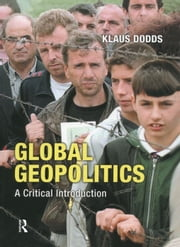 Global Geopolitics - A Critical Introduction ebook by Klaus J. Dodds