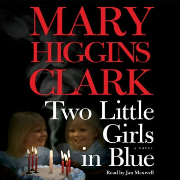 Two Little Girls in Blue - A Novel audiobook by Mary Higgins Clark