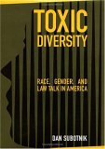 Toxic Diversity - Race, Gender, and Law Talk in America ebook by Dan Subotnik