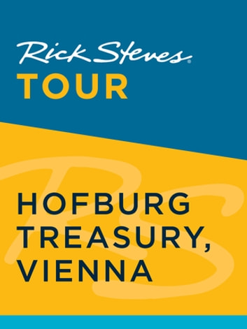 Rick Steves Tour: Hofburg Treasury, Vienna ebook by Rick Steves
