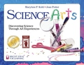 Science Arts - Discovering Science Through Art Experiences ebook by MaryAnn F. Kohl,Jean Potter