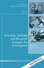 Exemplar Methods and Research: Strategies for Investigation - New Directions for Child and Adolescent Development, Number 142 ebook by M. Kyle Matsuba,Pamela Ebstyne King,Kendall Cotton Bronk