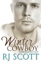 Winter Cowboy ebook by RJ Scott