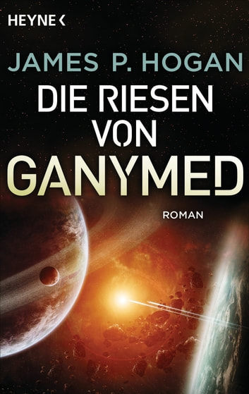 Die Riesen von Ganymed - Roman ebook by James P. Hogan