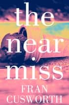 The Near Miss ebook by Fran Cusworth