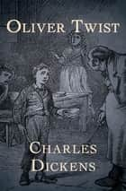 Oliver Twist ebook by Charles Dickens
