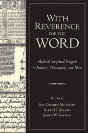 With Reverence for the Word : Medieval Scriptural Exegesis in Judaism, Christianity, and Islam ebook by Jane Dammen McAuliffe;Barry D. Walfish;Joseph W. Goering
