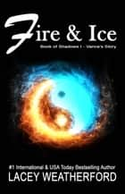 Book of Shadows: Fire & Ice ebook by Lacey Weatherford