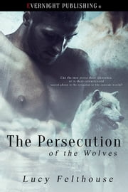The Persecution of the Wolves ebook by Lucy Felthouse