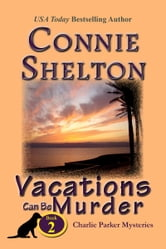 Vacations Can Be Murder: The Second Charlie Parker Mystery ebook by Connie Shelton