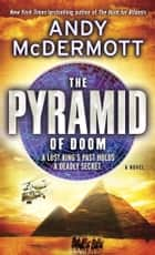 The Pyramid of Doom - A Novel ebook by Andy McDermott