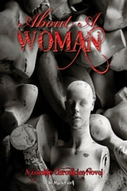 About a Woman, A Zombie Chronicles Novel ebook by Mark Clodi