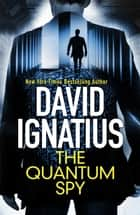 The Quantum Spy ebook by