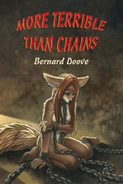 More Terrible Than Chains ebook by Bernard Doove