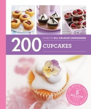 200 Cupcakes - Hamlyn All Colour Cookbook ebook by Joanna Farrow