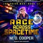 Race Across Spacetime audiobook by M. D. Cooper