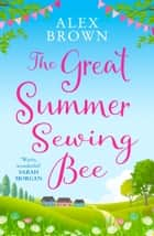 The Great Summer Sewing Bee ebook by