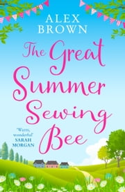The Great Summer Sewing Bee ebook by Alex Brown
