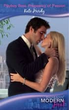 Playboy Boss, Pregnancy of Passion (Mills & Boon Modern Heat) ebook by Kate Hardy