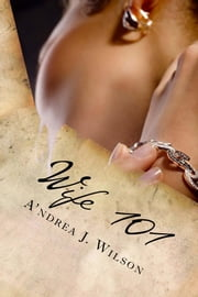 Wife 101 ebook by A'ndrea J. Wilson