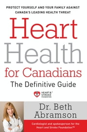 Heart Health For Canadians - The Definitive Guide ebook by Beth Abramson
