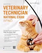 Master the Veterinary Technician Exam - Types of Questions on the National Exam (Part III of IV) ebook by Peterson's