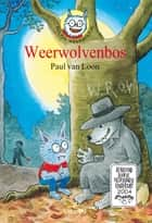 Weerwolvenbos eBook by Paul van Loon, Hugo van Look