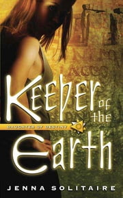 Keeper of the Earth ebook by Jenna Solitaire