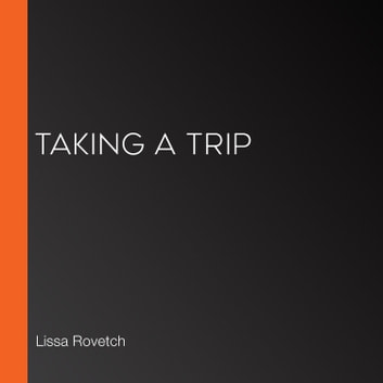Taking a Trip audiobook by Lissa Rovetch
