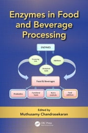 Enzymes in Food and Beverage Processing ebook by Chandrasekaran, Muthusamy