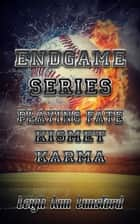 Endgame Series Box Set (Books 1-3) - Playing Fate, Kismet, Karma ebook by Leigh Ann Lunsford