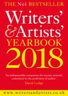 Writers' & Artists' Yearbook 2018 eBook by Bloomsbury Publishing