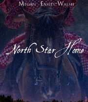 North Star Home ebook by Megan Easley-Walsh