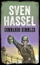 COMMANDO HIMMLER - Edizione italiana ebook by Sven Hassel