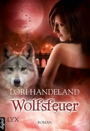 Wolfsfeuer ebook by Lori Handeland