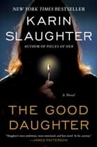 The Good Daughter - A Novel ekitaplar by Karin Slaughter