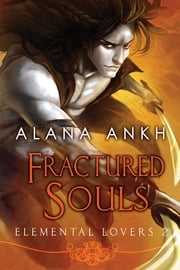 Fractured Souls ebook by Alana Ankh