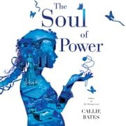 The Soul of Power audiobook by Callie Bates