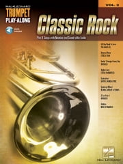 Classic Rock - Trumpet Play-Along Volume 3 ebook by Hal Leonard Corp.