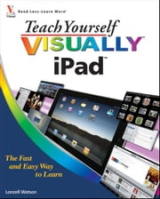 Teach Yourself VISUALLY iPad ebook by Lonzell Watson