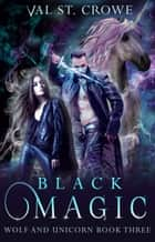 Black Magic ebook by Val St. Crowe