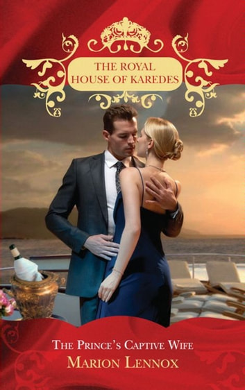The Prince's Captive Wife (The Royal House of Karedes, Book 2) ekitaplar by Marion Lennox