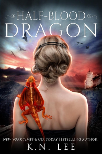 Half-Blood Dragon - Dragon Born Saga ebook by K.N. Lee