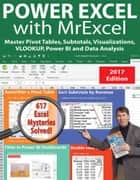 Power Excel 2016 with MrExcel - Master Pivot Tables, Subtotals, Charts, VLOOKUP, IF, Data Analysis in Excel 2010–2013 ebook by Bill Jelen