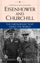Eisenhower and Churchill ebook by James C. Humes